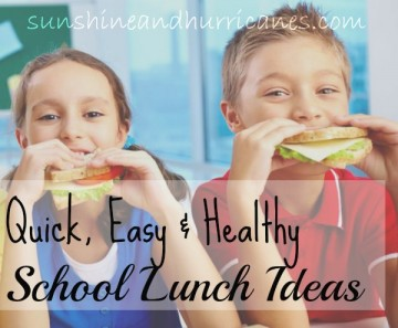 Quick, Easy & Healthy School Lunch Ideas