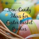 Non-Candy Ideas for Easter Basket Goodies