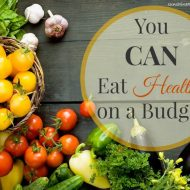 Eat Healthy on a Budget – Yes it is Possible
