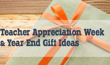 Teacher Appreciation & Year End Gift Ideas