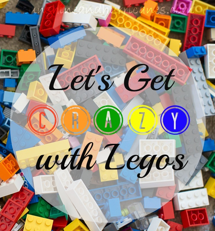 Let's Get Crazy with Legos - sunshineandhurricanes.com