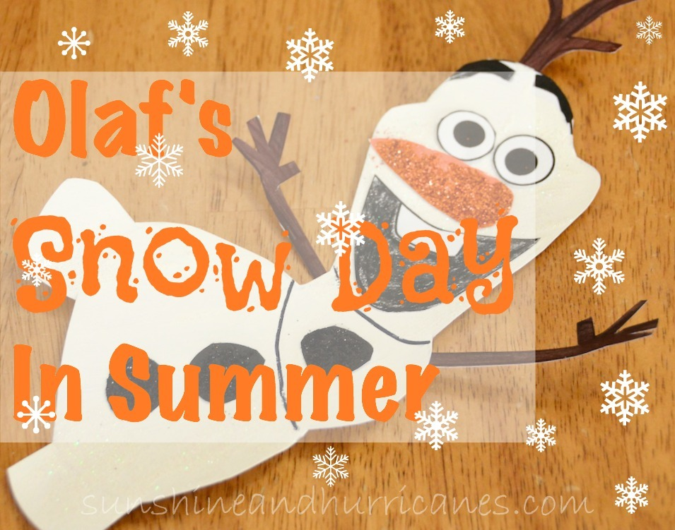 Olaf's Snow Day In Summer - sunshineandhurricanes.com