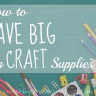 How To Save BIG on Craft Supplies