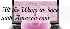 All the Ways to Save with Amazon.com