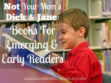 Not Your Mom's Dick & Jane: Books For Emerging & Early Readers