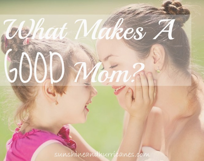What Makes a Good Mom?
