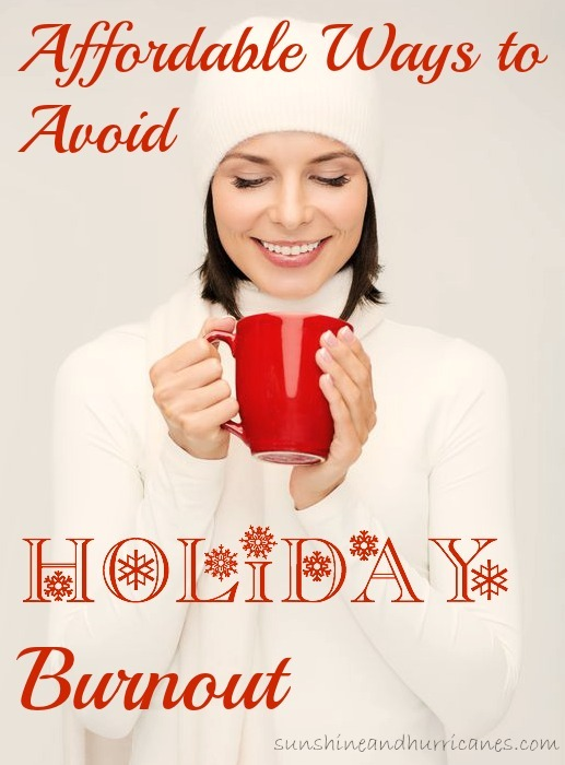 Affordable Ways to Avoid Holiday Burn-Out - Budget Friendly Ways to Give Yourself a Break at the Holidays so You Don't Turn into a Grinch.