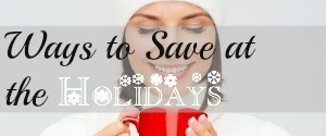 Ways to Save at the Holidays
