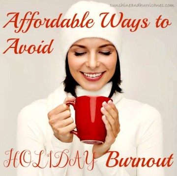 Affordable Ways to Avoid Holiday Burnout
