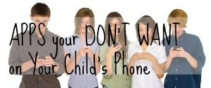 Apps you don't want on your child's phone