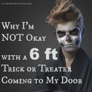 Why I Don't Think 6 ft. Trick or Treaters Are Okay