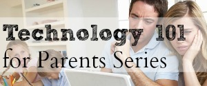 Technology 101 for Parents Series