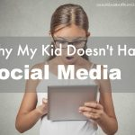 Why My Kids Doesn't Have Social Media