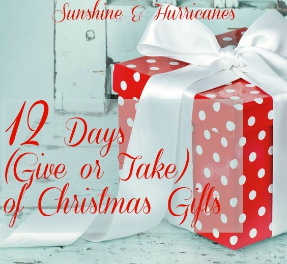12 Days (Give or Take) of Christmas Gifts