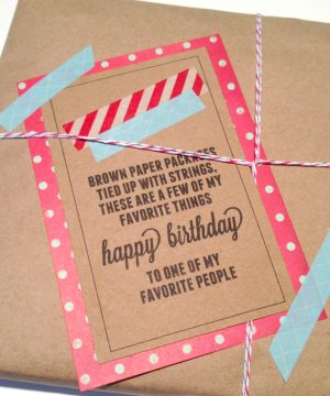 Brown Paper Packages Tied Up With String, Give a Gift of Your Favorite Things. sunshineandhurricanes.com