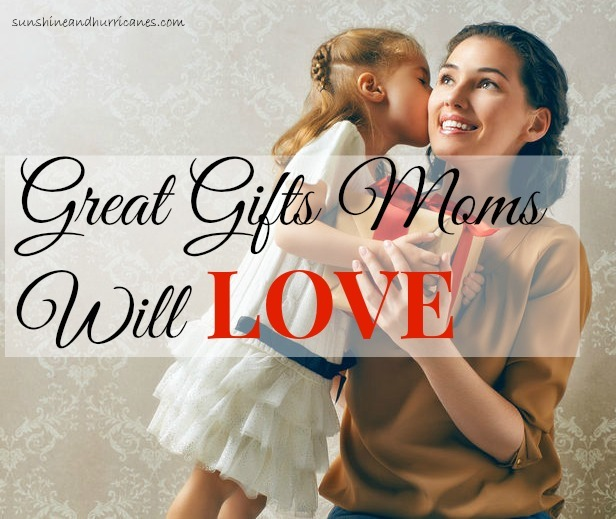 Great Gifts Moms Will Love