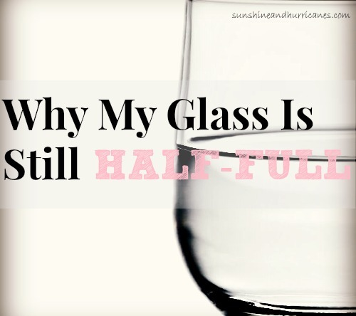 Why My Glass Is Still Half-Full. I'm Not Won Over By The Argument That The Woes Of This World Have Truly Exceeded The Wonders.