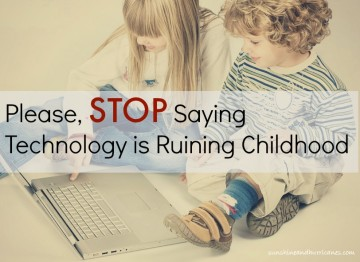 Please, Stop Saying Technology is Ruining Childhood1