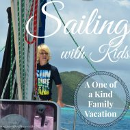 Sailing with Kids –  A One of Kind Family Vacation