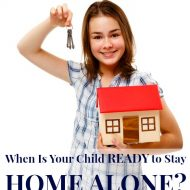 When Is Your Child Ready to Stay Home Alone?