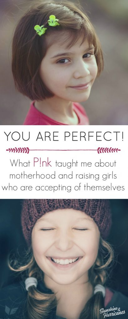 What I learned from P!nk about motherhood and raising girls who accept themselves for being perfectly imperfect.