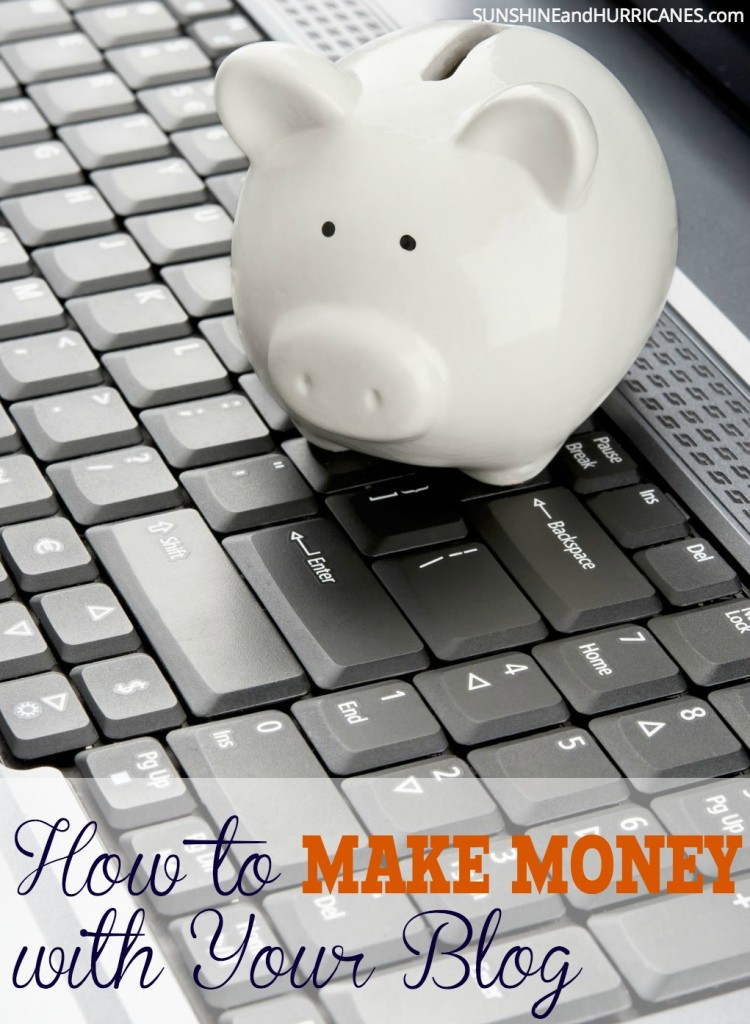 Have you always wondered if and how blogs make money? Do you have a blog, but still haven't figured out a way to make a reasonable income? This post will help you understand the basics needed for building a blog into a business. How to Make Money Blogging. SunshineandHurricanes.com