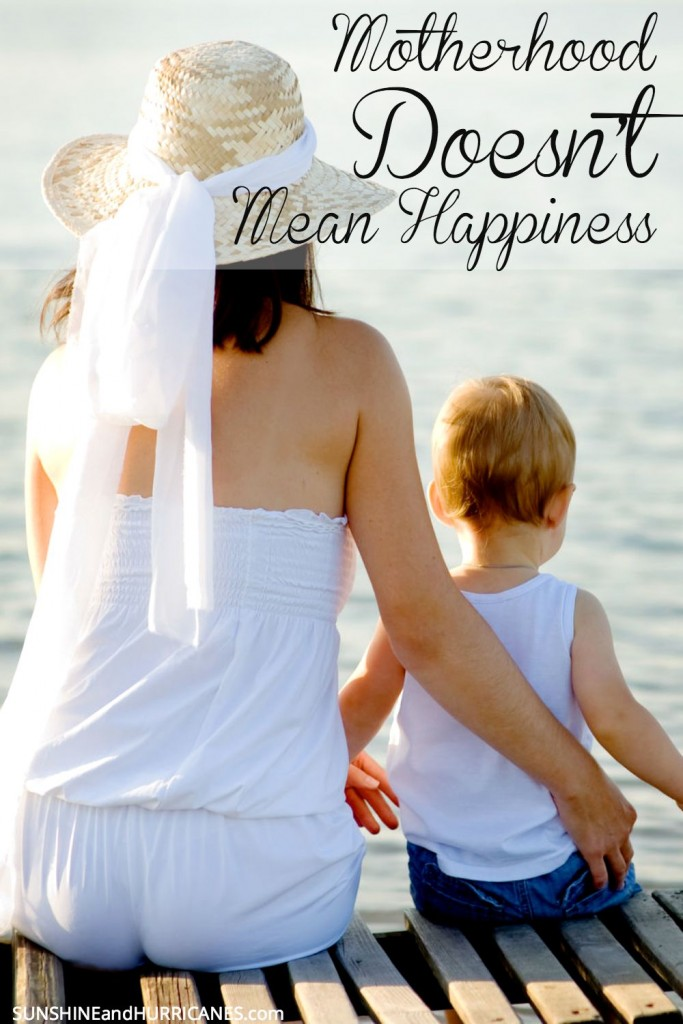 Are you struggling with motherhood and thinking that you should be happier than you are? You are not alone and you are NORMAL. Here you'll learn why Motherhood Doesn't Mean Happiness. SunshineandHurricanes.com