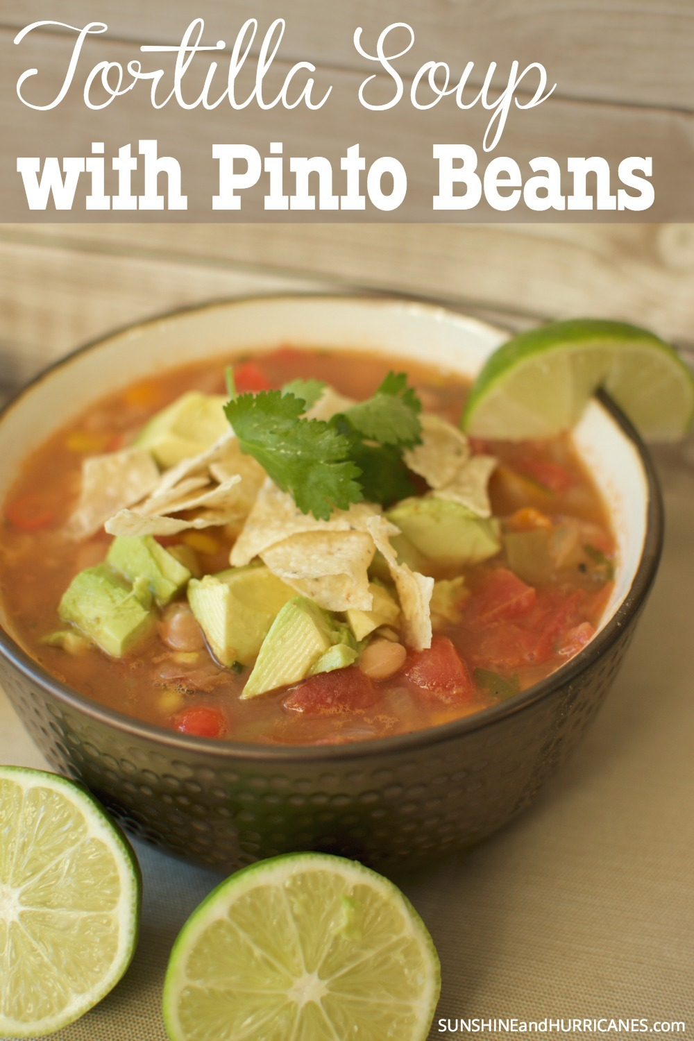 A delicious and filling meal perfect for a family or a whole crowd. Comes together quickly and can be made to each person's like with different toppings. Leftovers freeze beautifully to store away for a busy weeknight when you need dinner on the table fast. Tortilla Soup with Pinto Beans. SunshineandHurricanes.com