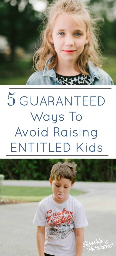 5 Guaranteed Ways To Avoid Raising Entitled Kids