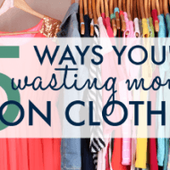 5 Ways You're Wasting Money on Clothes