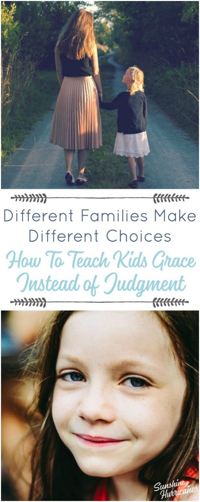 Different Families Make Different Choices. Teaching our children about grace vs. judgement
