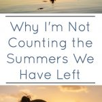 why i'm not counting the summers we have left