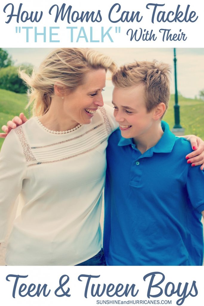 How moms can tackle THE TALK with their tween and teen boys. Tips from the mom of four boys! SunshineandHurricanes.com