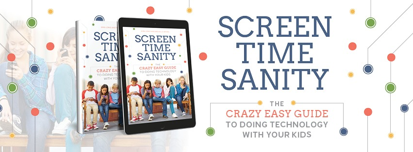 ScreenTime Sanity The Crazy Easy Guide To Doing Technology With Your Kids
