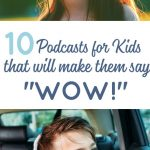 """10 podcasts for kids that will make them say """"Wow!"""""""