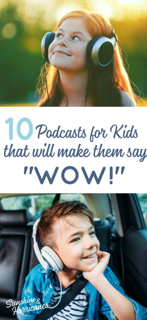 "10 podcasts for kids that will make them say ""Wow!"""