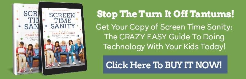 How To Stop Tech Tantrums - Sceen Time Sanity The Crazy Easy Guide To Doing Technology With Your Kids