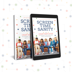 Screen Time Sanity The Crazy Easy Guide To Doing Technology With Your Kids