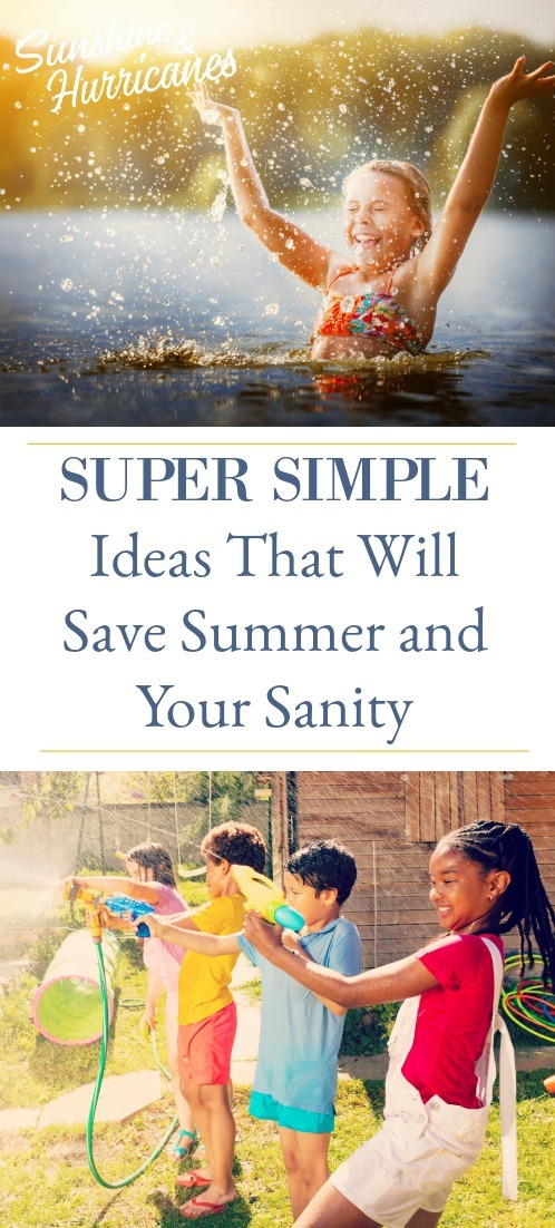 Super Simple Ideas That Will Save Summer and Your Sanity