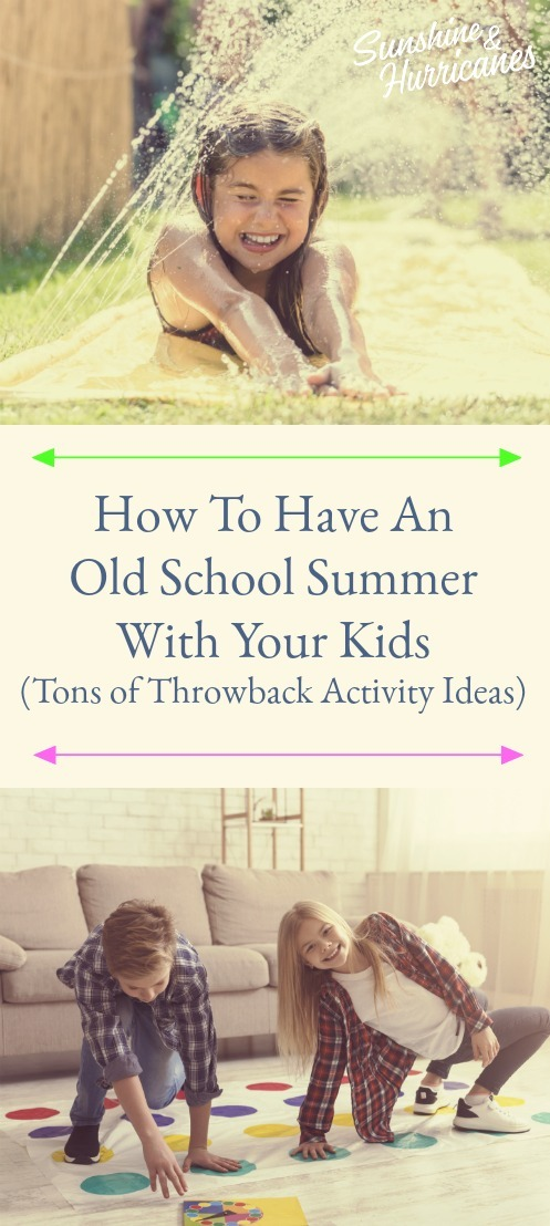 How To Have An Old School Summer With Your Kids (Kids Activities) Pin1